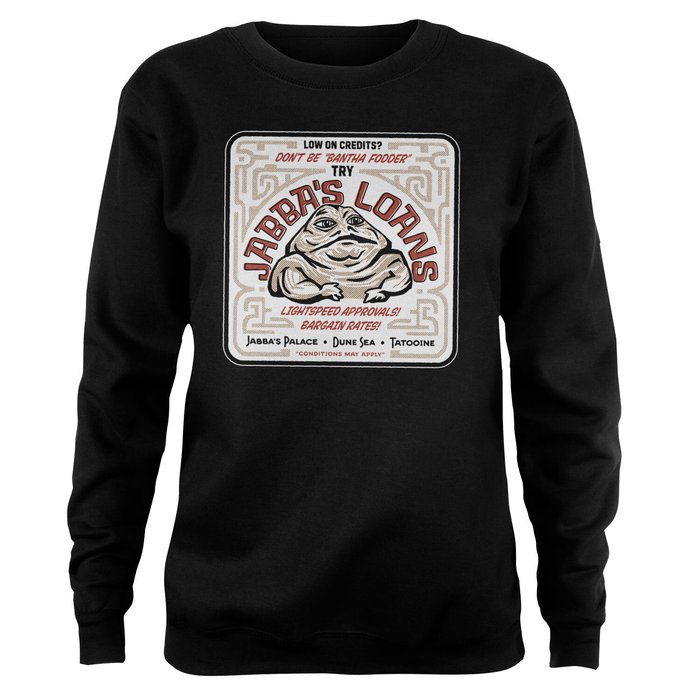 Jabba's Loans Girly Sweatshirt